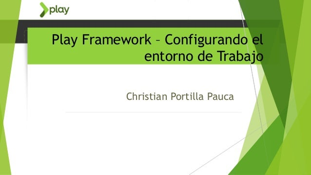 Play Framework – Configurando el entorno de Trabajo Christian Portilla Pauca