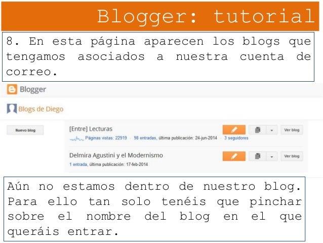 Blogger: tutorial 8. En esta página aparecen los blogs que tengamos asociados a nuestra cuenta de correo. Aún no estamos d...