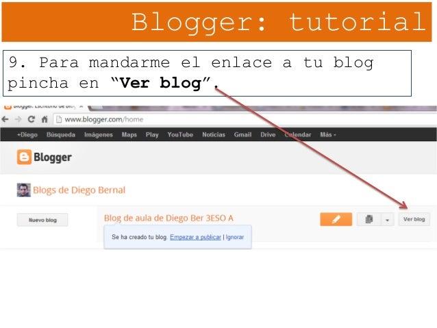 """Blogger: tutorial 9. Para mandarme el enlace a tu blog pincha en """"Ver blog""""."""