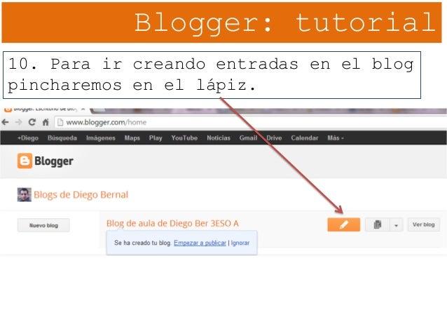 Blogger: tutorial 10. Para ir creando entradas en el blog pincharemos en el lápiz.