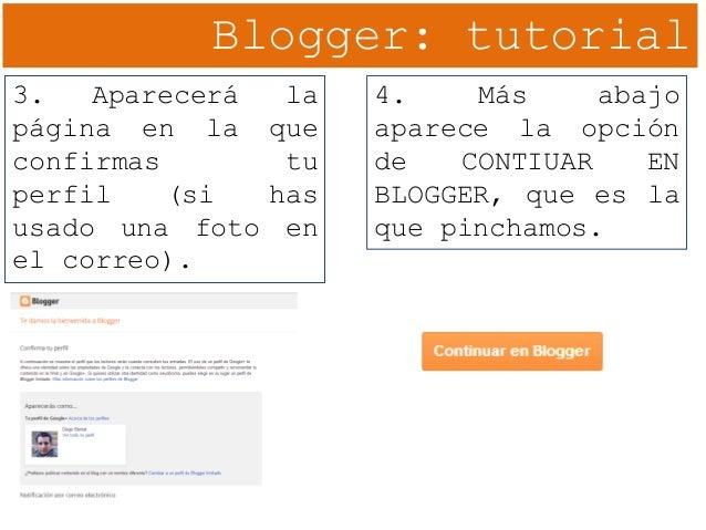 Blogger: tutorial 3. Aparecerá la página en la que confirmas tu perfil (si has usado una foto en el correo). 4. Más abajo ...