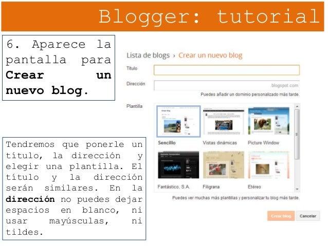 Blogger: tutorial 6. Aparece la pantalla para Crear un nuevo blog. Tendremos que ponerle un título, la dirección y elegir ...