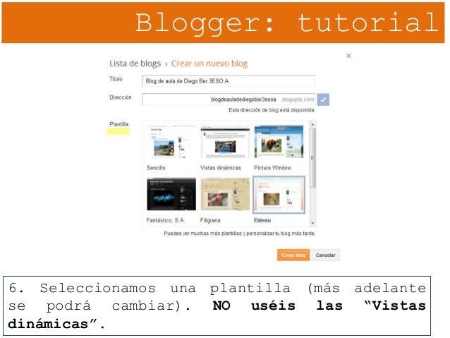 """Blogger: tutorial 6. Seleccionamos una plantilla (más adelante se podrá cambiar). NO uséis las """"Vistas dinámicas""""."""