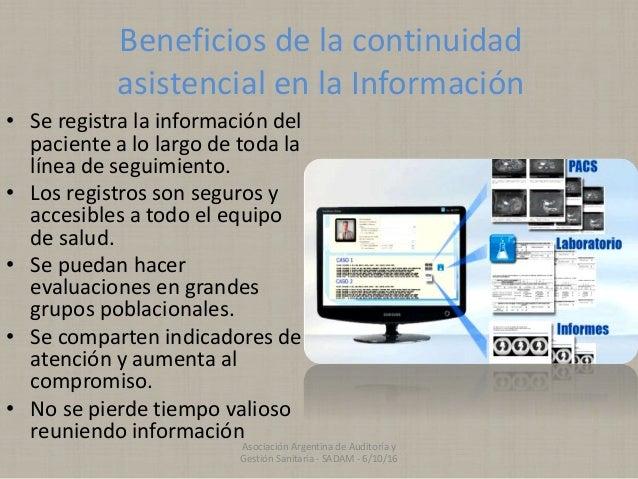 Beneficios de la continuidad asistencial en la Información • Se registra la información del paciente a lo largo de toda la...