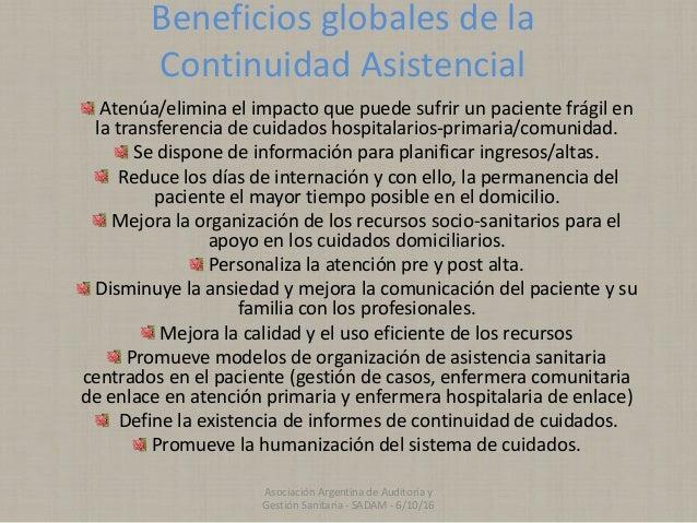 Beneficios globales de la Continuidad Asistencial Atenúa/elimina el impacto que puede sufrir un paciente frágil en la tran...