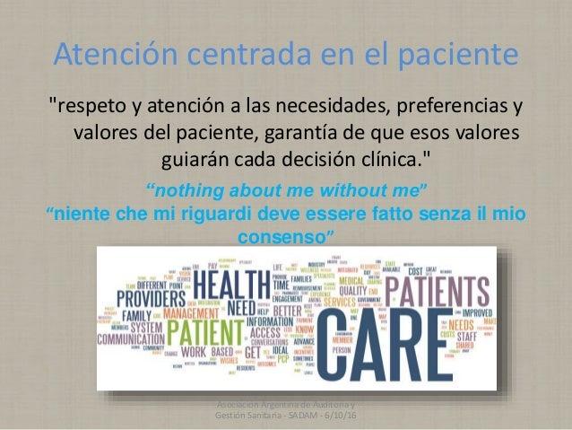 """Atención centrada en el paciente """"respeto y atención a las necesidades, preferencias y valores del paciente, garantía de q..."""