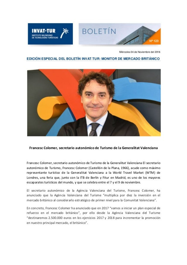 Miércoles 04 de Noviembre del 2016 EDICIÓN ESPECIAL DEL BOLETÍN INVAT·TUR: MONITOR DE MERCADO BRITÁNICO Francesc Colomer, ...