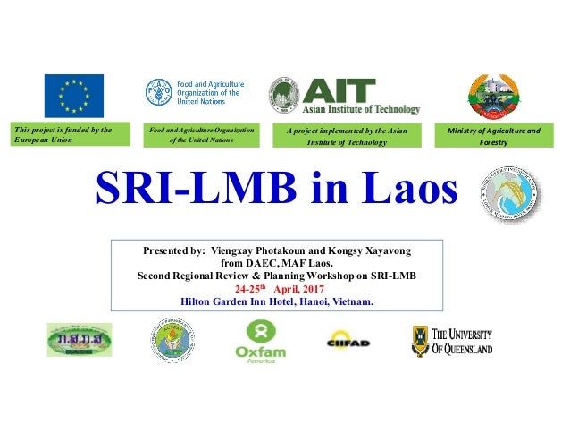 SRI-LMB in Laos This project is funded by the European Union Presented by: Viengxay Photakoun and Kongsy Xayavong from DAE...