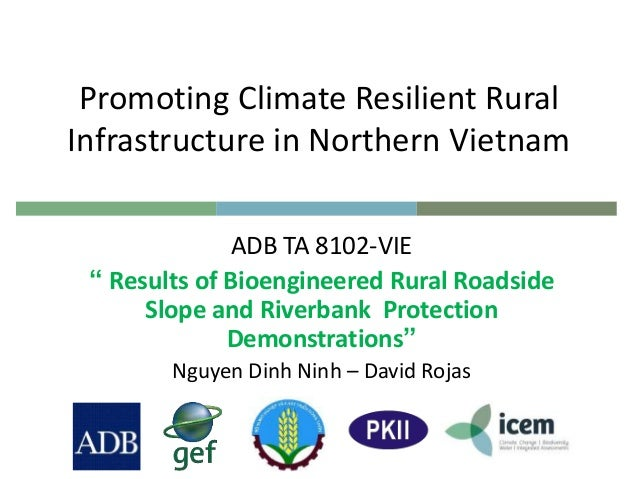 "Promoting Climate Resilient Rural Infrastructure in Northern Vietnam ADB TA 8102-VIE "" Results of Bioengineered Rural Road..."