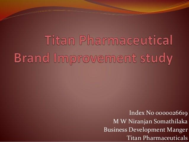 Index No 0000026619 M W Niranjan Somathilaka Business Development Manger Titan Pharmaceuticals