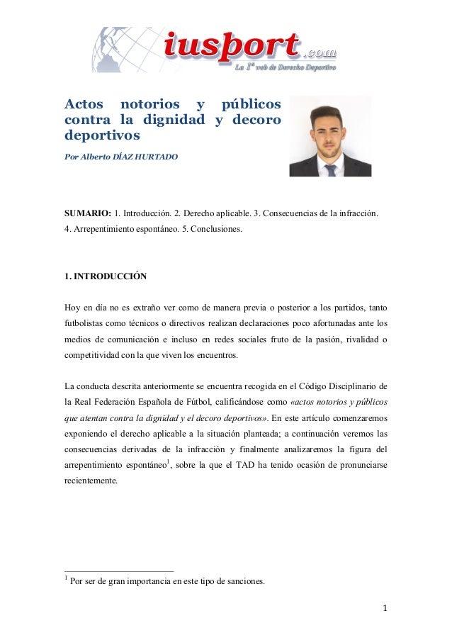 1  Actos notorios y públicos contra la dignidad y decoro deportivos Por Alberto DÍAZ HURTADO SUMARIO: 1. Introducción. ...