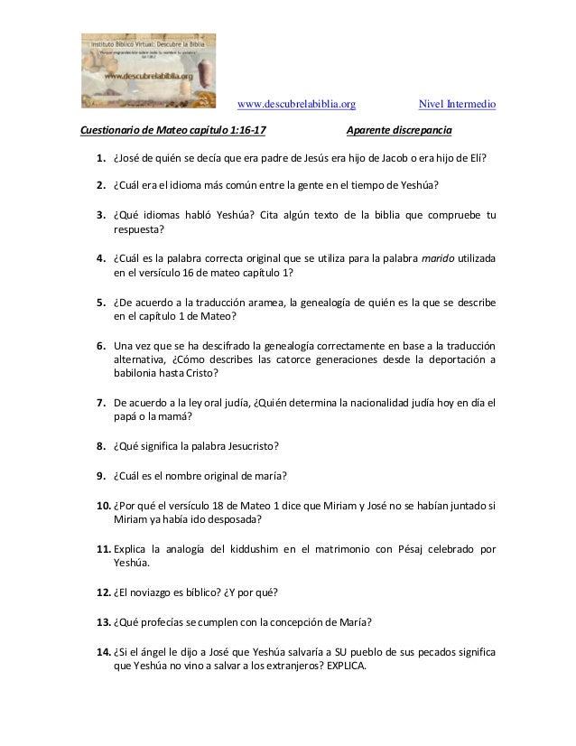 www.descubrelabiblia.org Nivel Intermedio Cuestionario de Mateo cap�tulo 1:16-17 Aparente discrepancia 1. �Jos� de qui�n s...