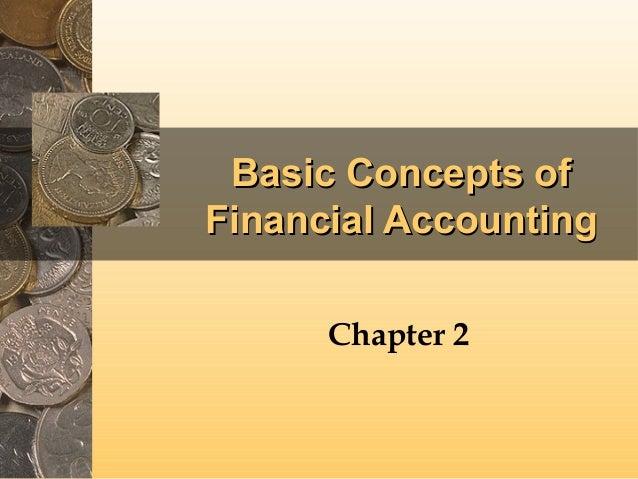 Basic Concepts ofBasic Concepts of Financial AccountingFinancial Accounting Chapter 2