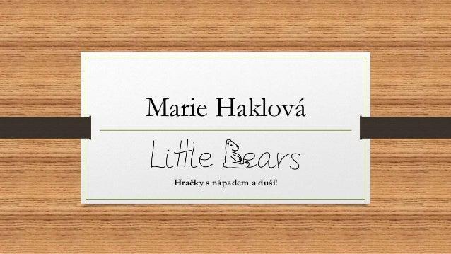 Marie Haklová Hračky s nápadem a duší!
