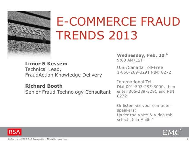 E-COMMERCE FRAUD                                            TRENDS 2013                                                   ...