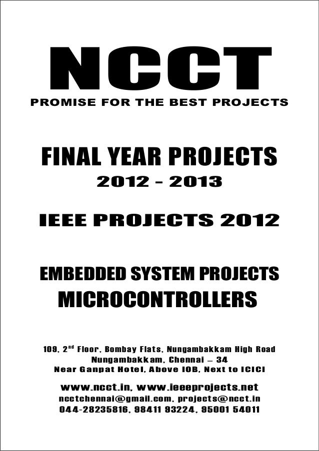 NCCT Final Year Projects Promise for the Best Projects IEEE PROJECTS 2012-13 NCCT Embedded System Projects NCCT, 109, 2nd ...