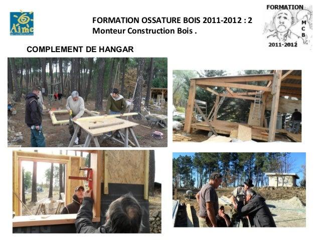 02 2013 pr sentation formation ossature bois sur trois ans for Formation construction bois