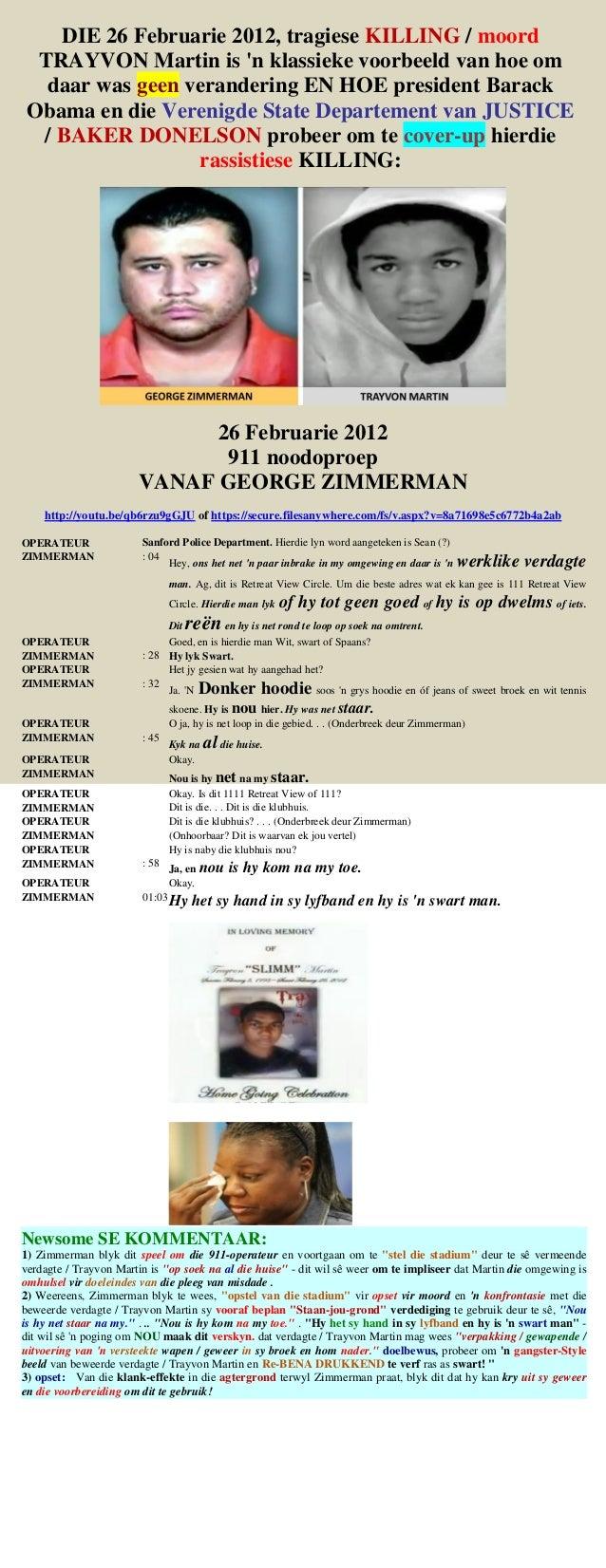 DIE 26 Februarie 2012, tragiese KILLING / moord TRAYVON Martin is 'n klassieke voorbeeld van hoe om daar was geen verander...