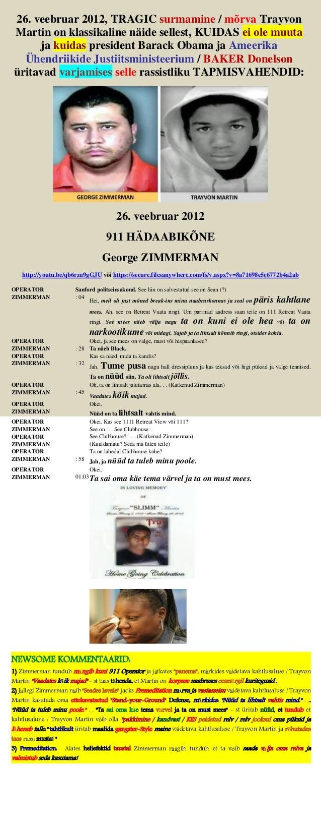 26. veebruar 2012, TRAGIC surmamine / mõrva Trayvon Martin on klassikaline näide sellest, KUIDAS ei ole muuta ja kuidas pr...