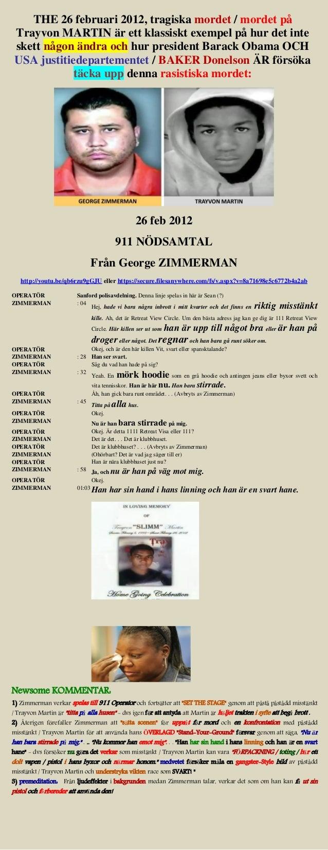 THE 26 februari 2012, tragiska mordet / mordet på Trayvon MARTIN är ett klassiskt exempel på hur det inte skett någon ändr...