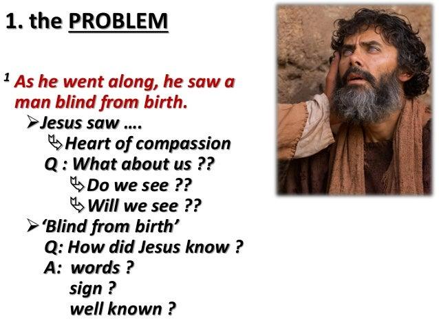 I Can See: Man Born Blind.... John 9: 1-7