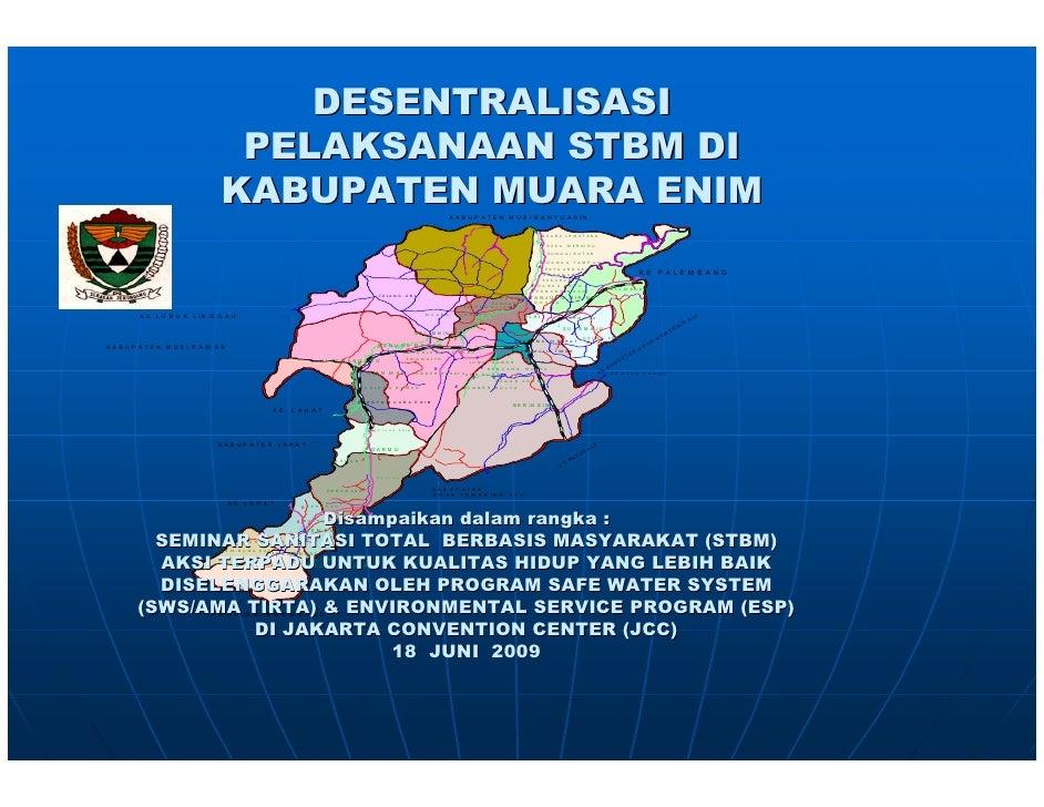 DESENTRALISASI                                   PELAKSANAAN STBM DI                                  KABUPATEN MUARA ENIM...