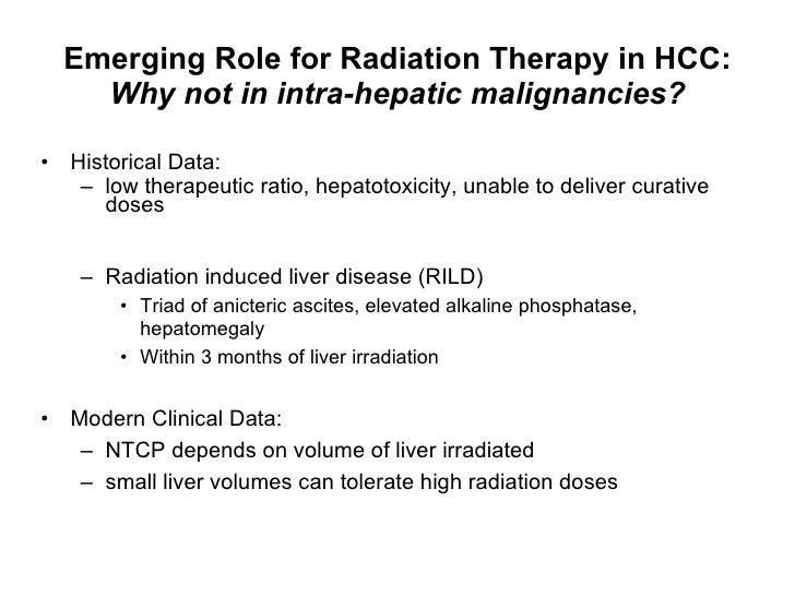 Emerging Role for Radiation Therapy in HCC: Why not in intra-hepatic malignancies? <ul><li>Historical Data: </li></ul><ul>...