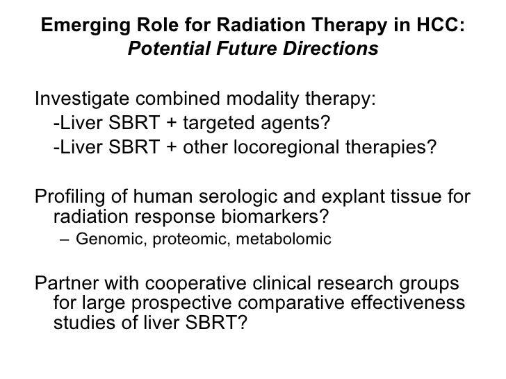 <ul><li>Investigate combined modality therapy: </li></ul><ul><li>-Liver SBRT + targeted agents? </li></ul><ul><li>-Liver S...
