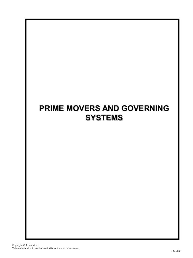 1539pk PRIME MOVERS AND GOVERNINGPRIME MOVERS AND GOVERNING SYSTEMSSYSTEMS Copyright © P. Kundur This material should not ...