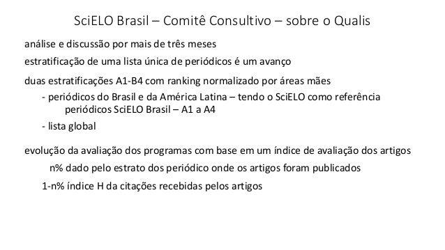 SciELO Brasil – Comitê Consultivo – sobre o Qualis estratificação de uma lista única de periódicos é um avanço análise e d...