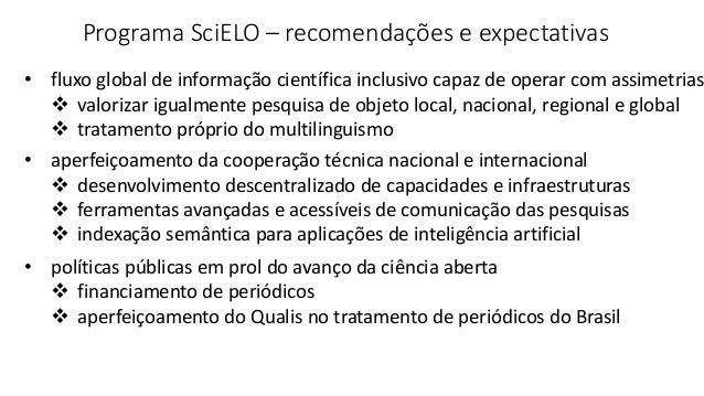 Programa SciELO – recomendações e expectativas • fluxo global de informação científica inclusivo capaz de operar com assim...