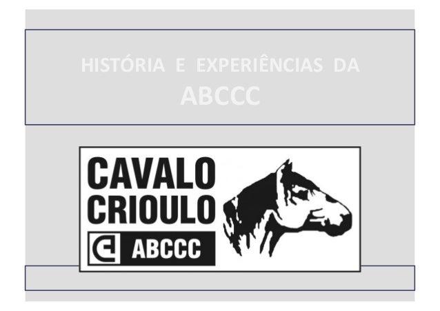 HISTÓRIA    E    EXPERIÊNCIAS    DA     ABCCC