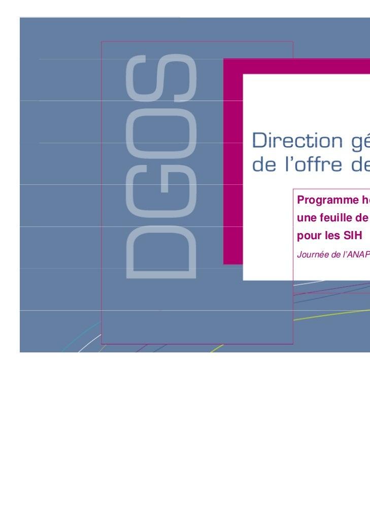 Programme hôpital numériqueune feuille de route à cinq anspour les SIHJournée de l'ANAP _2 février 2012                   ...