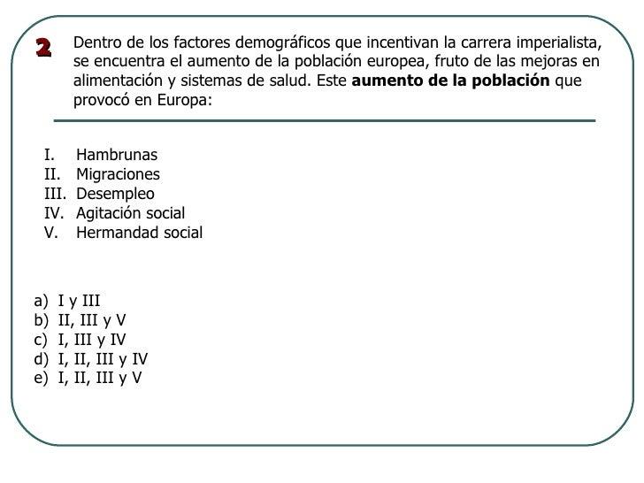 2       Dentro de los factores demográficos que incentivan la carrera imperialista,        se encuentra el aumento de la p...