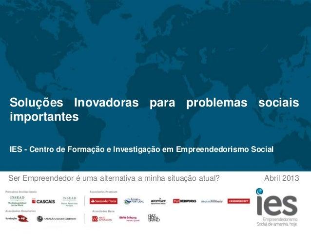Soluções Inovadoras para problemas sociaisimportantesIES - Centro de Formação e Investigação em Empreendedorismo SocialSer...