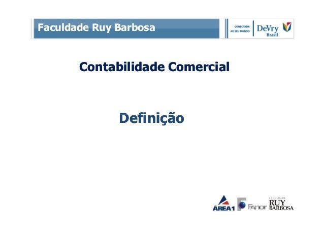 Faculdade Ruy Barbosa       Contabilidade Comercial              Definição