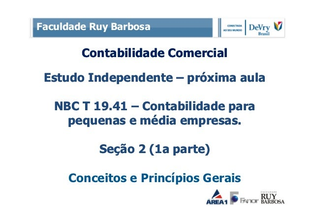Faculdade Ruy Barbosa        Contabilidade Comercial Estudo Independente – próxima aula   NBC T 19.41 – Contabilidade para...