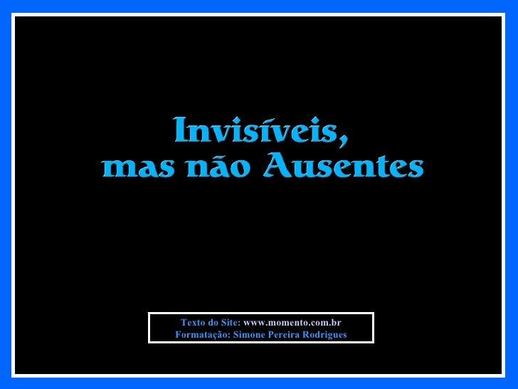 Texto do Site:  www.momento.com.br Formatação: Simone Pereira Rodrigues