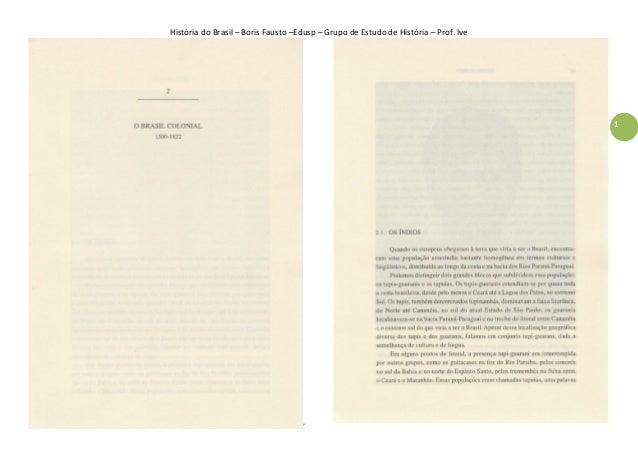 História do Brasil – Boris Fausto –Edusp – Grupo de Estudo de História – Prof. Ive  1  '