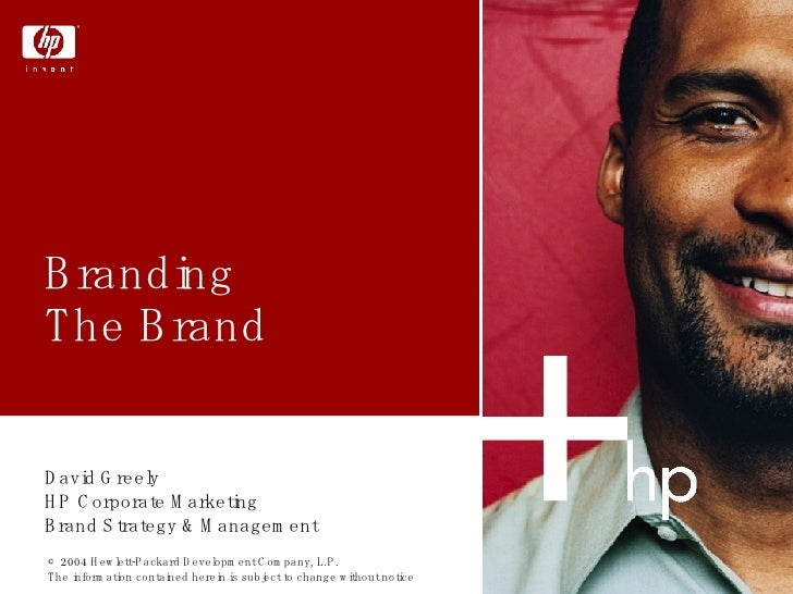 Branding  The Brand  David Greely HP Corporate Marketing Brand Strategy & Management