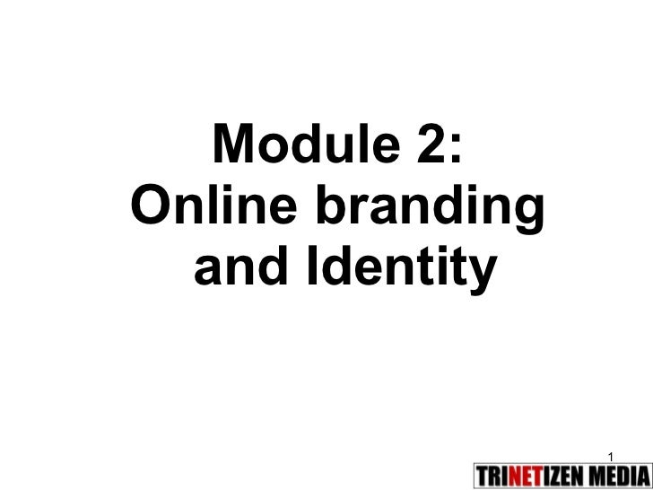 Module 2:  Online branding  and Identity