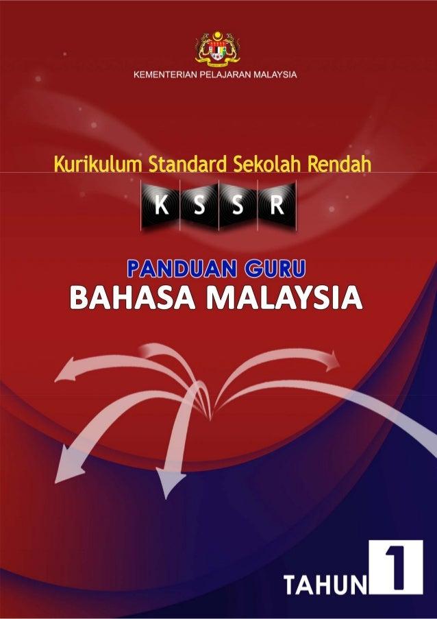 KEMENTERIAN PELAJARAN MALAYSIA KURIKULUM STANDARD SEKOLAH RENDAH PANDUAN GURU BAHASA MALAYSIA Terbitan Kementerian Pelajar...