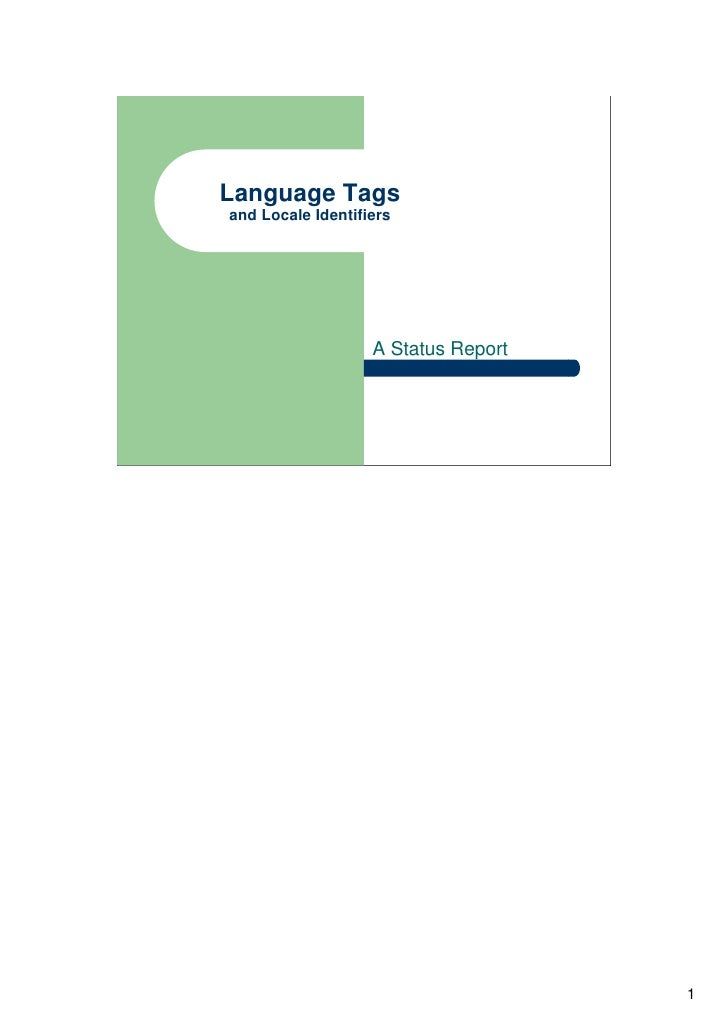 Language Tagsand Locale Identifiers                   A Status Report                                     1