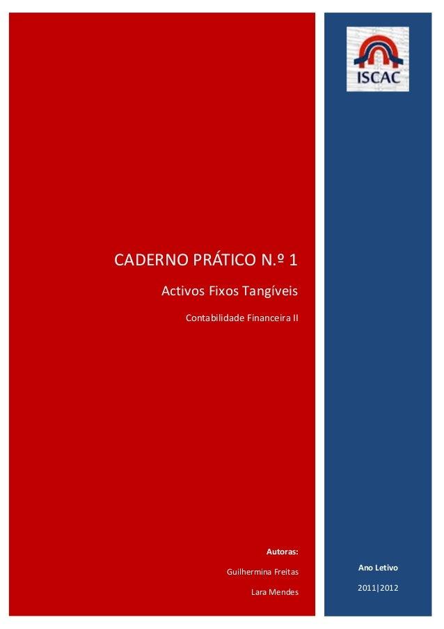 CADERNO PRÁTICO N.º 1                       Activos Fixos Tangíveis                           Contabilidade Financeira II ...