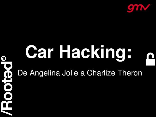 1 Car Hacking: De Angelina Jolie a Charlize Theron