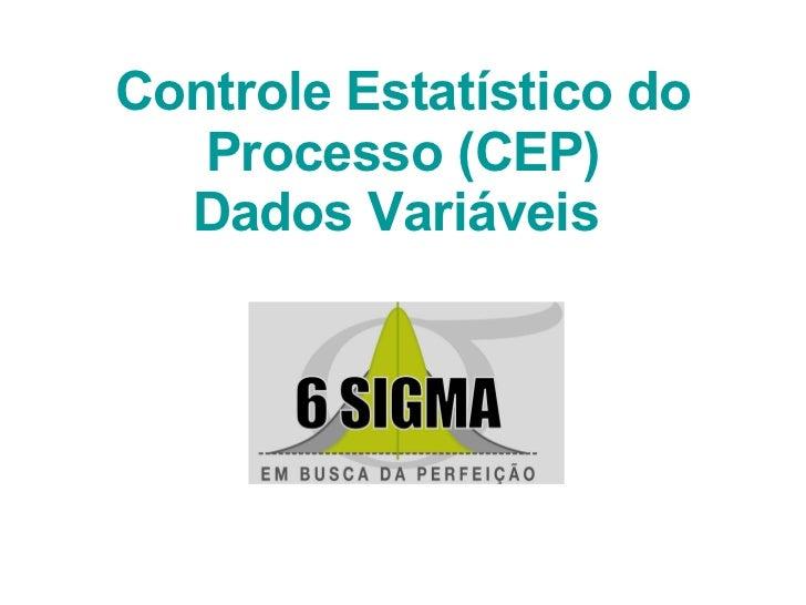 Controle Estatístico do Processo (CEP) Dados Variáveis