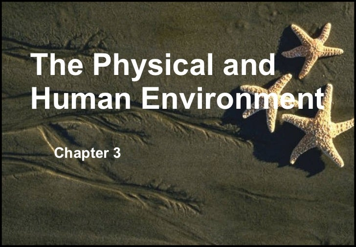 The Physical and Human Environment Chapter 3