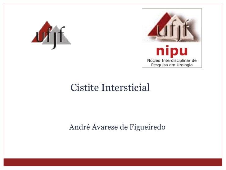 Cistite Intersticial  André Avarese de Figueiredo