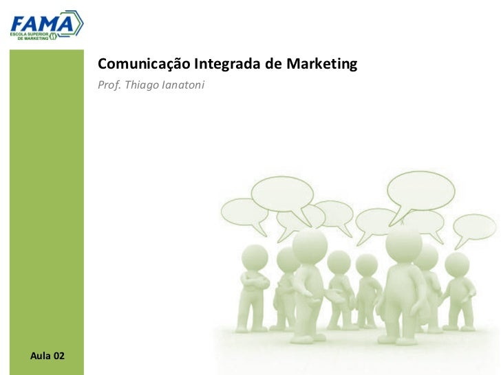 Comunicação Integrada de Marketing          Prof. Thiago IanatoniAula 02