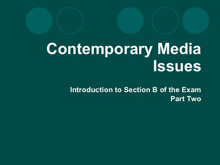 Contemporary Media Issues Introduction to Section B of the Exam Part Two